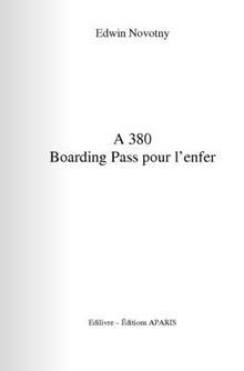 """""""Boarding Pass pour l'enfer"""": Un roman au coeur de l'A380"""