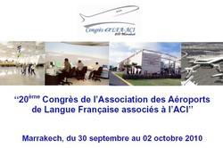 Marrakech accueille le 20ème congrès de l'Association des Aéroports de Langue Française associés à l'ACI